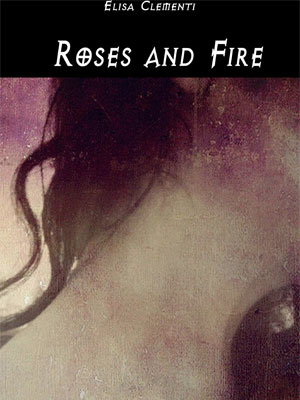 Roses-and-fire_elisa-clementi